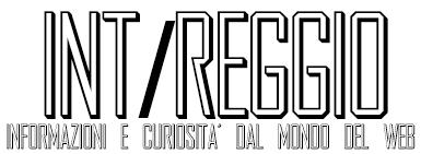 Int-Reggio - Notizie e curiosità dal web